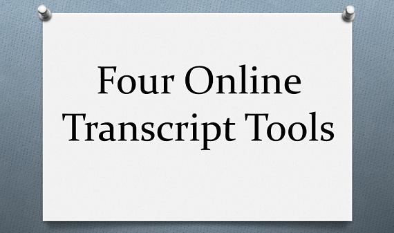 Four Online Transcript Tools