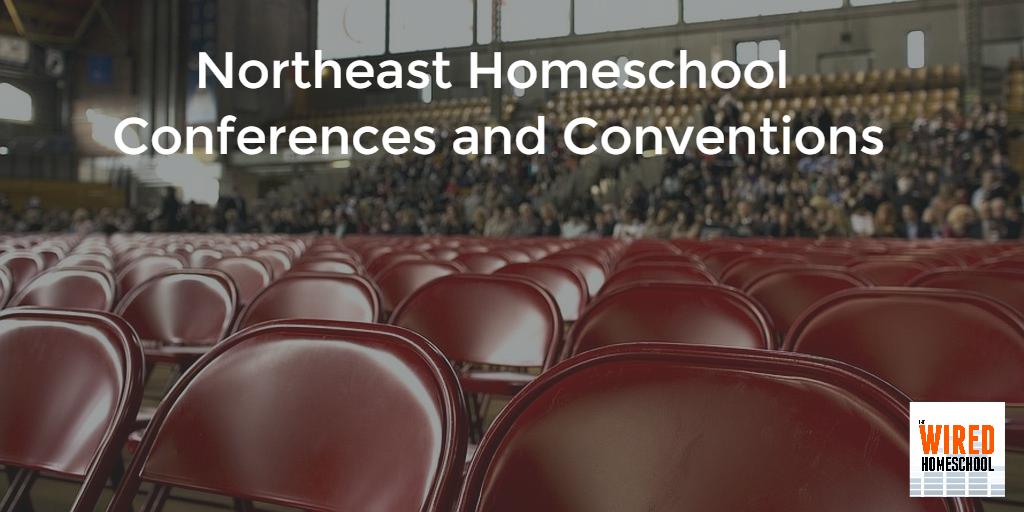 Northeast Homeschool Conferences and Conventions