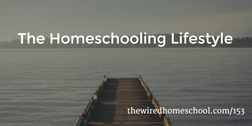 the homeschooling lifestyle