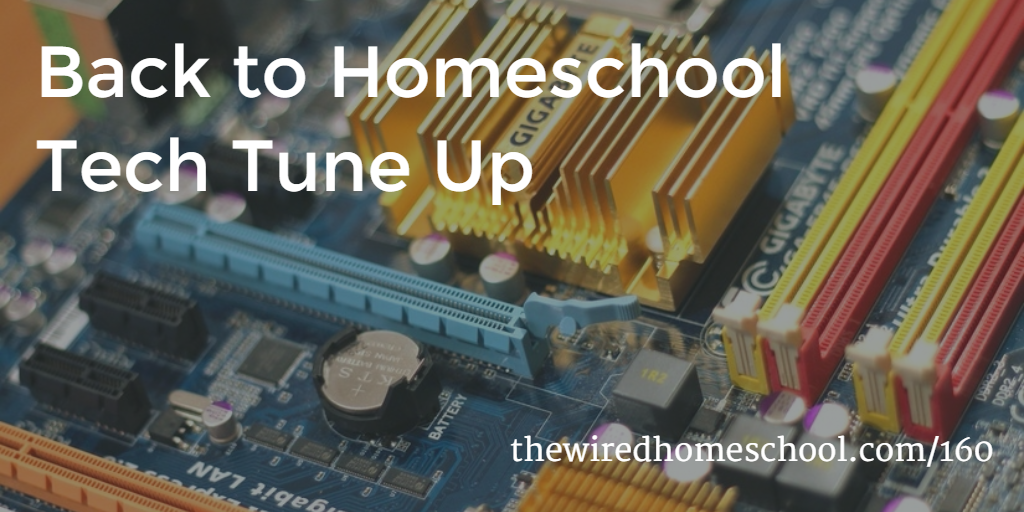 back to homeschool tech tune up