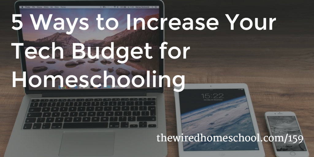 increase tech budget homeschooling