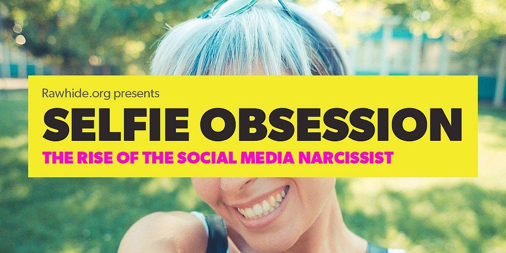 Selfie Obsession - Social Media Narcissist