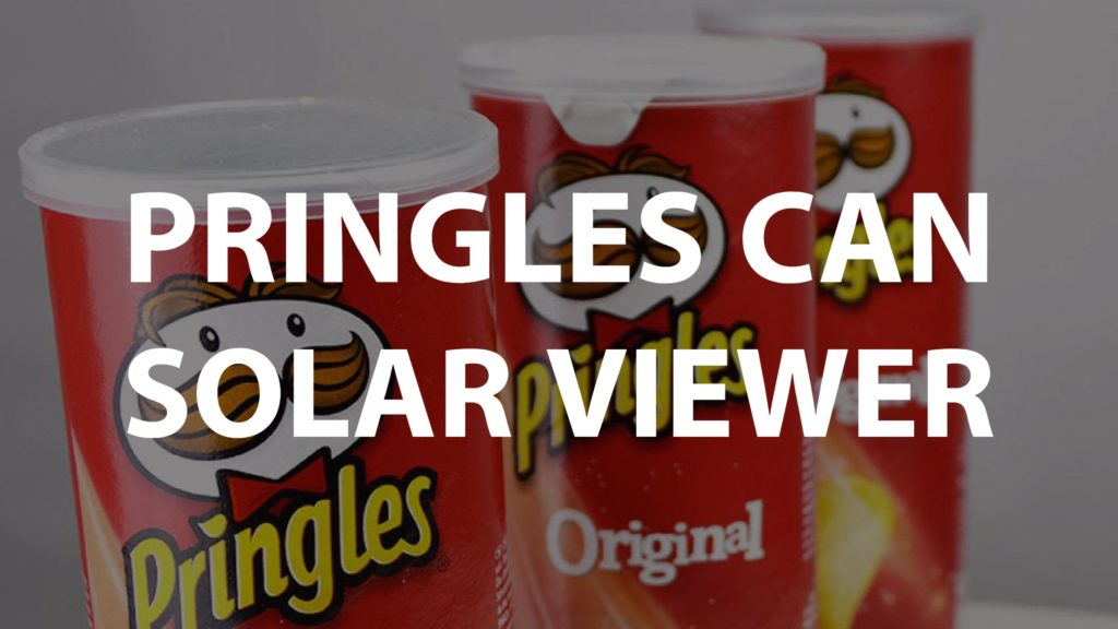 Pringles Can Solar Viewer